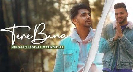 Tere Bina Lyrics Kulshan Sandhu x Gur Sidhu