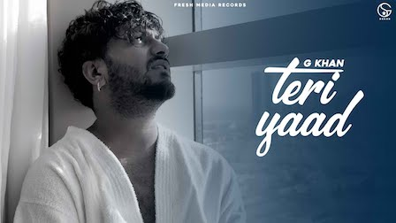 Teri Yaad Lyrics G Khan