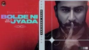 Bolde Ni Jyada Lyrics Varinder Brar