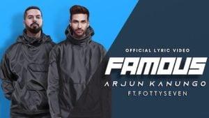 Famous Lyrics Arjun Kanungo x Fotty Seven