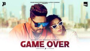 Game Over Lyrics Sand V x Sudesh Kumari