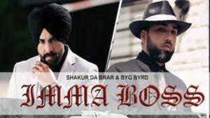 Imma Boss Lyrics Shakur Da Brar