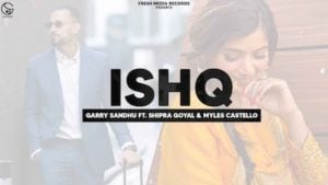 Ishq Lyrics Garry Sandhu x Shipra Goyal