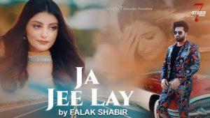 Ja Jee Lay Lyrics Falak Shabir