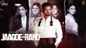 Jaagde Raho Lyrics Arjan Dhillon