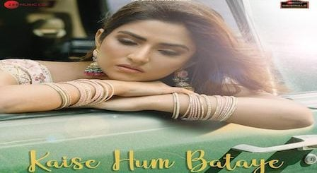 Kaise Hum Bataye Lyrics Nikhita Gandhi