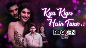 Kya Kiya Hain Tune Lyrics Armaan Malik | Broken But Beautiful