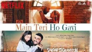 Main Teri Ho Gayi Lyrics Sardar Ka Grandson | Millind Gaba