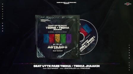 Seat Utte Paee Tedha Tedha Jhaakdi Lyrics Elly Mangat
