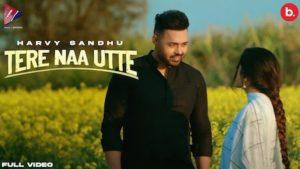 Tere Naa Utte Lyrics Harvy Sandhu