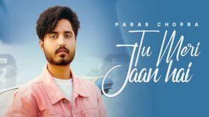 Tu Meri Jaan Hai Lyrics Paras Chopra