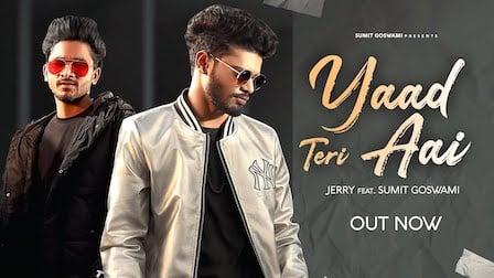 Yaad Teri Aai Lyrics Jerry   Sumit Goswami