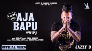 Aaja Bapu Lyrics Jazzy B | Love U Papa