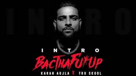 BacTHAfu*UP (Intro) Lyrics Karan Aujla