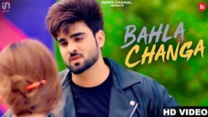 Bahla Changa Lyrics  Inder Chahal
