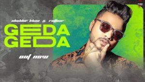 Geda Geda Lyrics Raftaar x Shabbir Khan