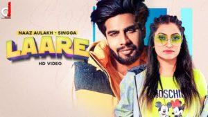 Laare Lyrics Singga | Naaz Aulakh