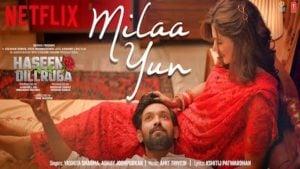 Milaa Yun Lyrics Haseen Dillruba
