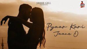 Pyaar Kari Jaane O Lyrics Jassie Gill