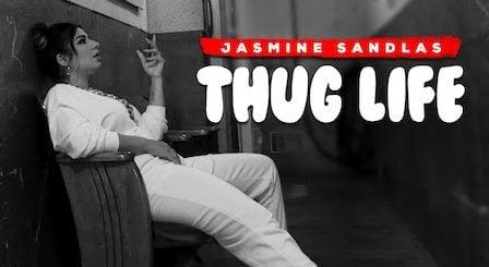 Thug Life Lyrics Jasmine Sandlas