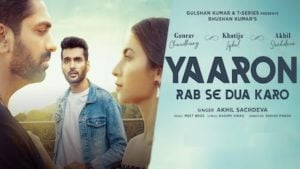 Yaaron Rab Se Dua Karo Lyrics Akhil Sachdeva