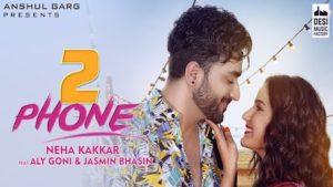 2 Phone Lyrics Neha Kakkar