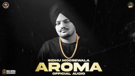 Aroma Lyrics Sidhu Moose Wala