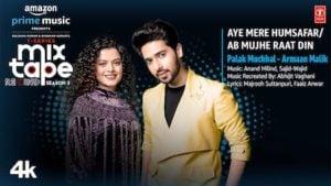 Aye Mere Humsafar/Ab Mujhe Raat Din Lyrics Armaan-Palak