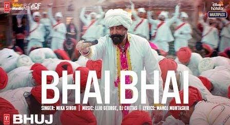 Bhai Bhai Lyrics Bhuj | Mika Singh