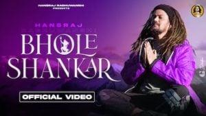 Bhole Shankar Lyrics Hansraj Raghuwanshi