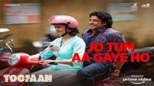 Jo Tum Aa Gaye Ho Lyrics Toofaan | Arijit Singh