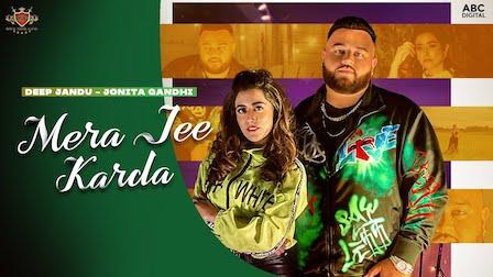 Mera Jee Karda Lyrics Deep Jandu x Jonita Gandhi