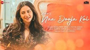 Naa Dooja Koi Lyrics Jyotica Tangri | Rakul Preet Singh