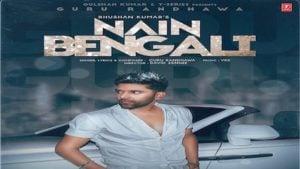 Nain Bengali Lyrics Guru Randhawa