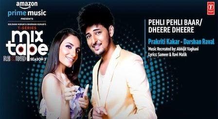Pehli Pehli Baar/Dheere Dheere Lyrics Darshan Raval