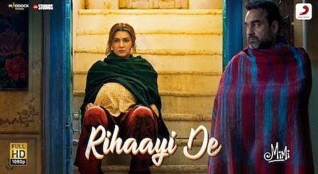 Rihaayi De Lyrics Mimi | A.R. Rahman