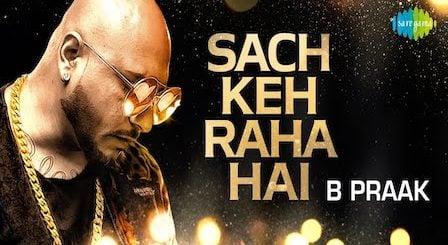 Sach Keh Raha Hai Deewana Lyrics B Praak