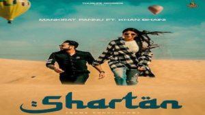Shartan Lyrics Khan Bhaini x Mankirat Pannu