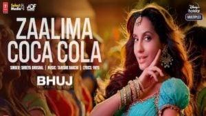 Zaalima Coca Cola Lyrics Bhuj | Nora Fatehi