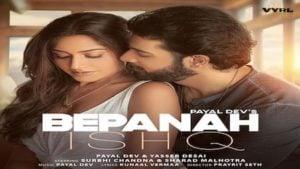 Bepanah Ishq Lyrics Payal Dev x Yasser Desai
