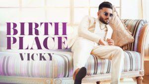 Birth Place Lyrics Vicky