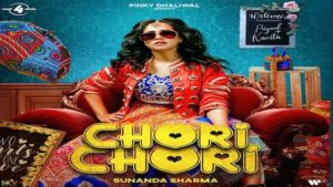 Chori Chori Lyrics Sunanda Sharma