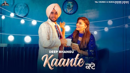 Kaante Lyrics Deep Bhangu