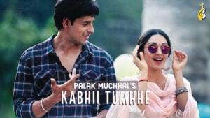 Kabhi Tumhe Lyrics Shershaah | Palak Muchhal
