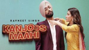 Kanjoos Maahi Lyrics Ravneet Singh