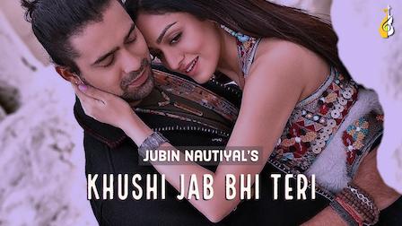 Khushi Jab Bhi Teri Lyrics Jubin Nautiyal