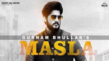 Masla Lyrics Gurnam Bhullar