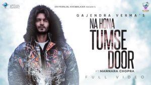 Na Hona Tumse Door Lyrics Gajendra Verma