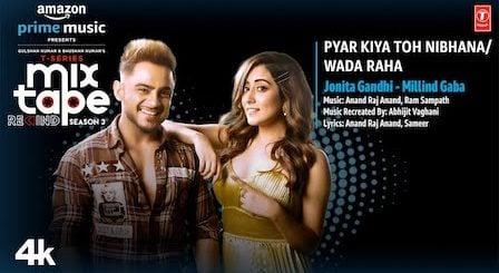 Pyar Kiya Toh Nibhana/Wada Raha Lyrics Jonita x Millind