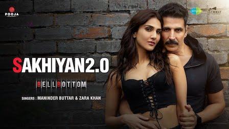 Sakhiyan 2.0 Lyrics Bellbottom   Maninder Buttar